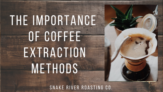 The Importance Of Coffee Extraction Methods