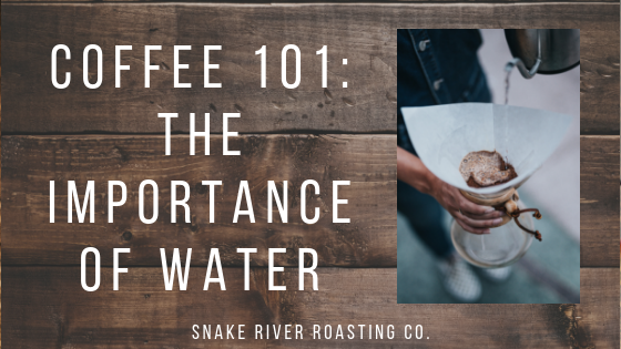 Coffee 101: The Importance of Water