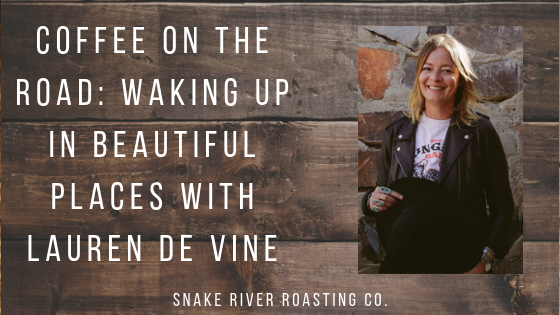 Coffee On The Road: Waking Up In Beautiful Places With Lauren De Vine