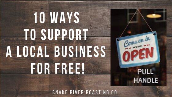 10 Ways To Support A Local Business For Free!
