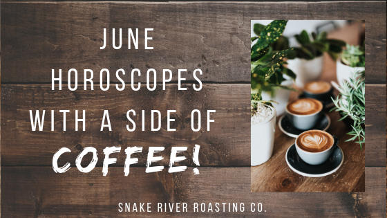 June Horoscopes With A Side Of Coffee