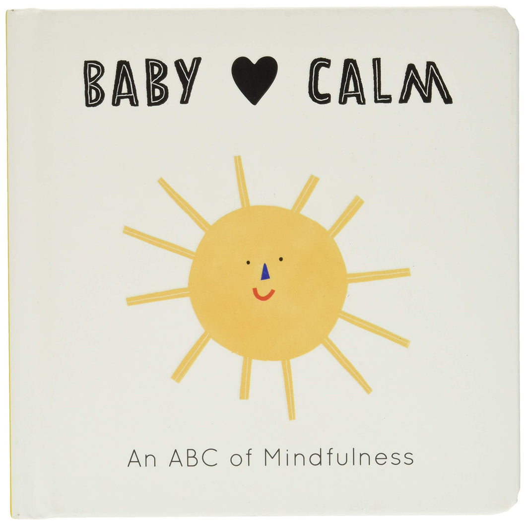 Baby Loves Calm: An Abc Book