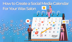 How to Create a Social Media Calendar for Your Wax Salon