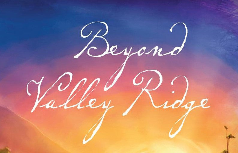 Beyond Valley Ridge