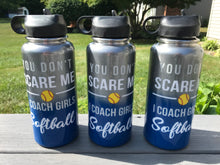 You Don't Scare Me Coach water bottle 32oz
