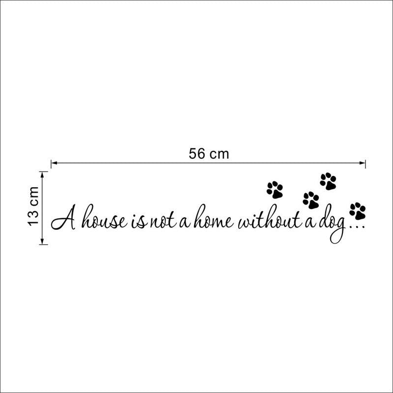 A House Is Not Home Without A Dog Paw Print Quotes Stickers Quotes