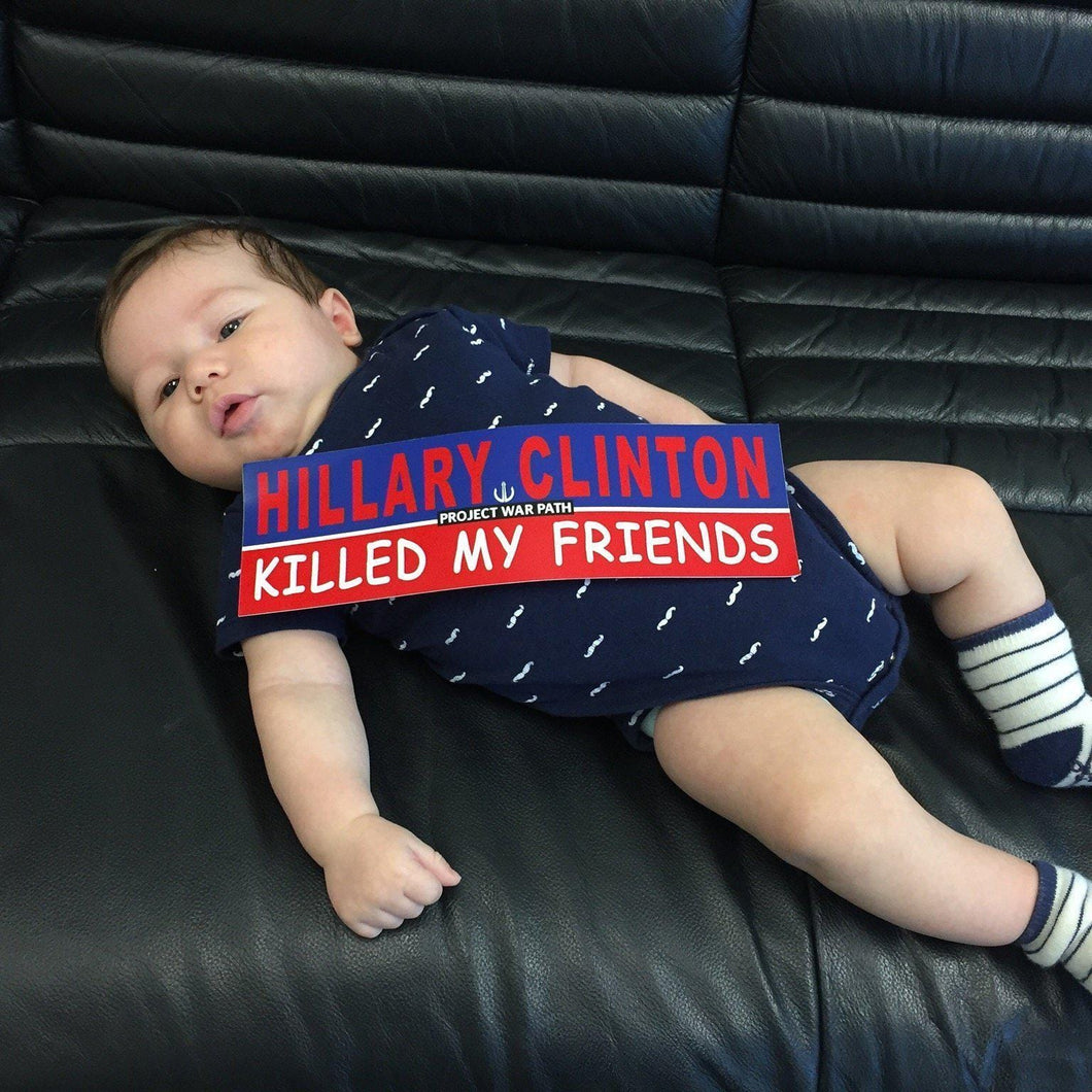 Hillary Killed My Friends - Bumper Sticker 11