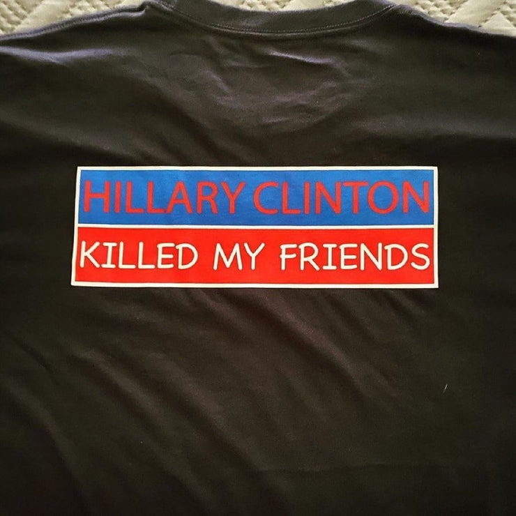 Hillary Clinton Killed My Friends T-shirt (5326 Blue)