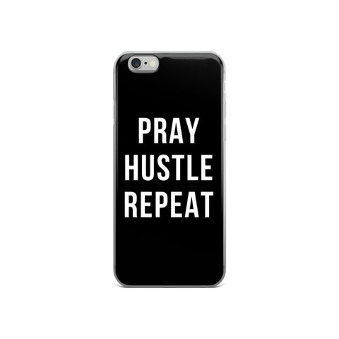 PRAY, HUSTLE, REPEAT (iPhone 6/6+)