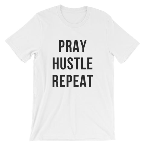 PRAY, HUSTLE, REPEAT