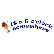 I'ts 5 o'clock somewhere Porcelain Mosaic