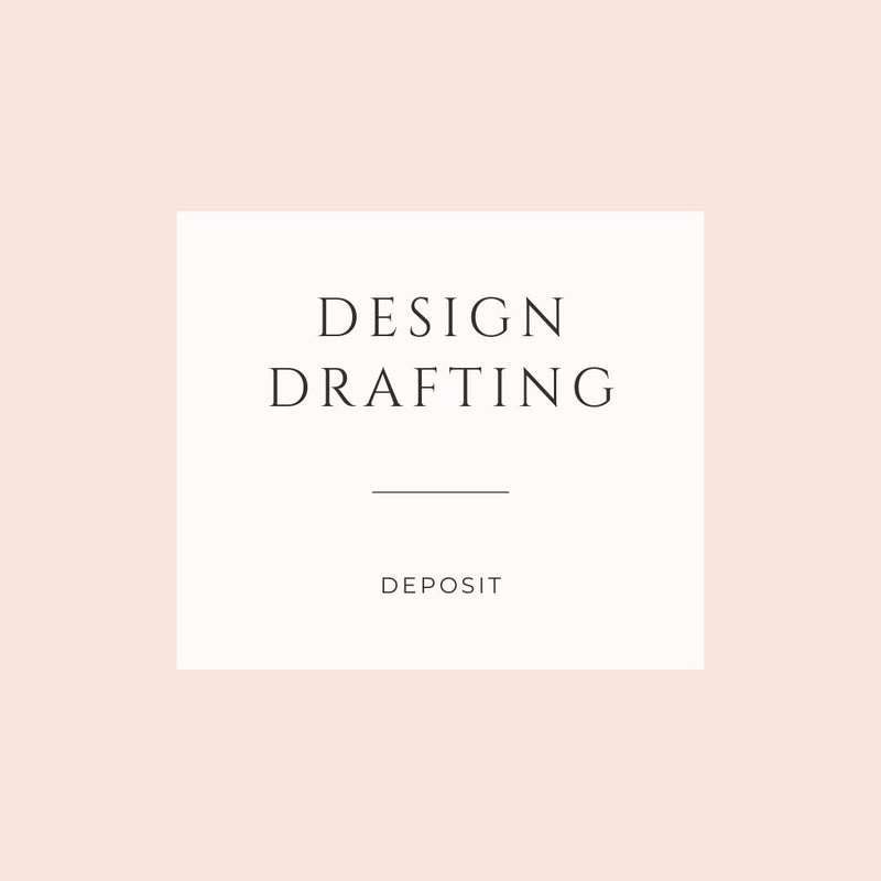 Design Drafting - Deposit -  Design Drafting - Adore Paper