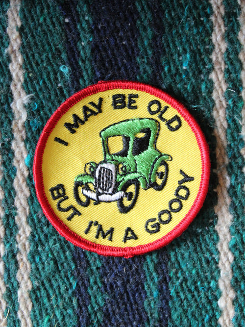 "Vintage ""I May Be Old But I'm A Goody"" Patch"