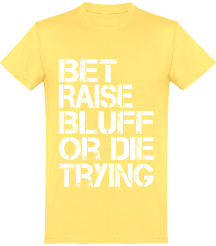 T-shirt  Bet Raise Bluff or Die Trying