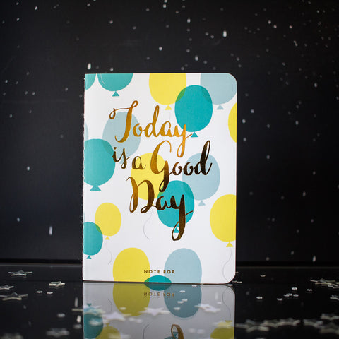 Today is a Good Day Notebook