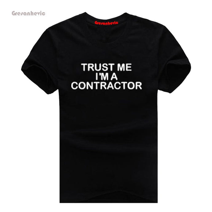 Trust Me Im a CONTRACTOR New Fashion Man T-Shirt Cotton O Neck Mens Short Sleeve Mens tshirt Male Tops Tees Wholesale