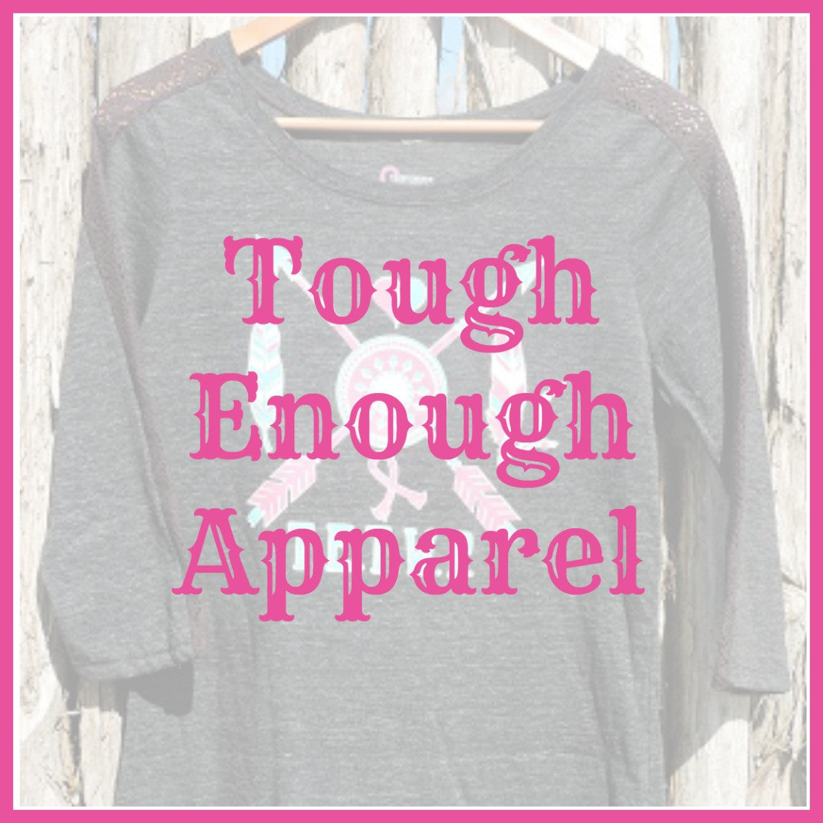 Tough Enough Apparel