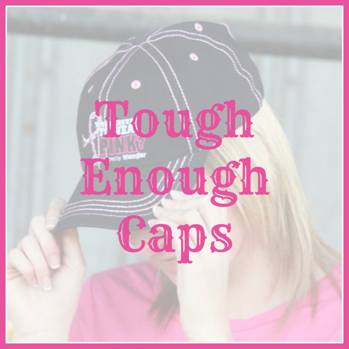 Tough Enough Caps