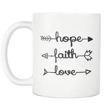 """Hope, Faith, Love"" 11 0z White Mug"