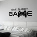 EAT SLEEP GAME Wall Decal