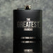 "ENGRAVED ""THE GREATEST"" HIP FLASK OMG5-HIPBLK"