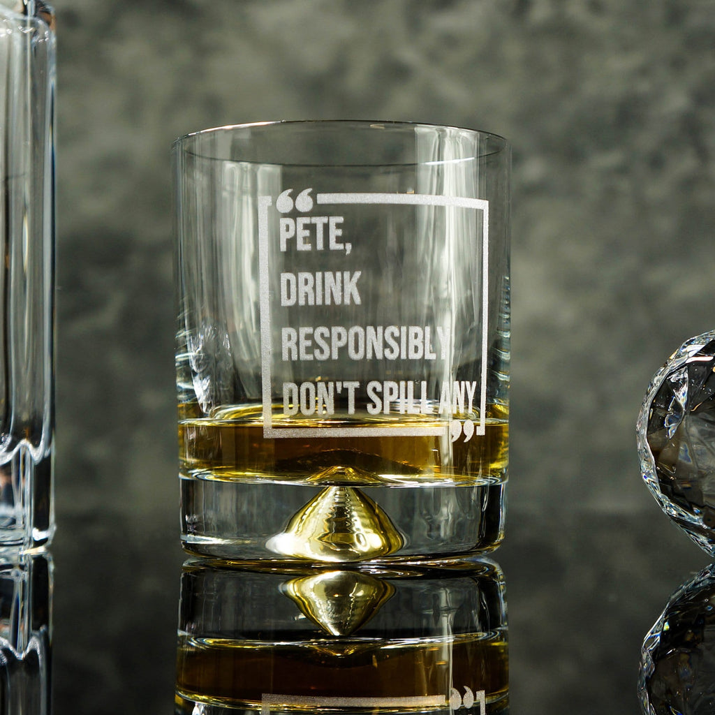 Personalised Glass tumbler with a quote that reads 'drink responsibly, don't spill any,' by Original Monkey Gifts.