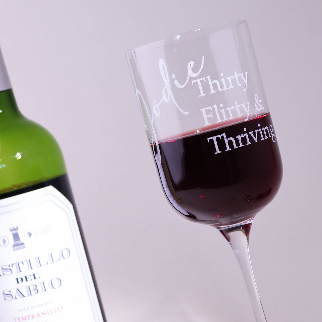 Thirty, Flirty & Thriving Wine Glass