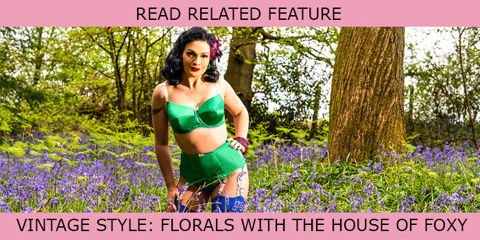 Read Related Feature | Florals With The House Of Foxy