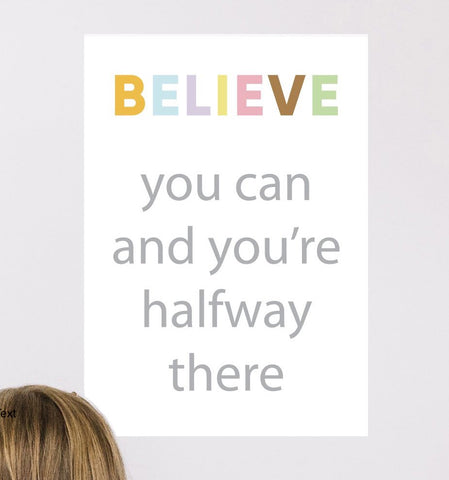 Believe you can and you're halfway there home school poster sticker
