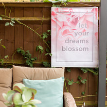 Let Your Dreams Blossom Floral Outdoor Garden Poster
