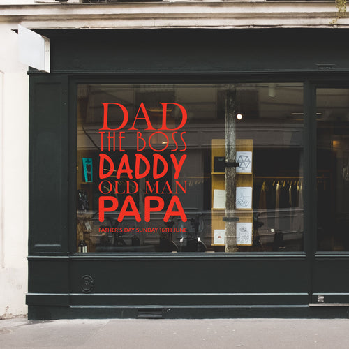 Dad, Daddy, Papa Father's Day Retail Shop Window Sticker Vinyl