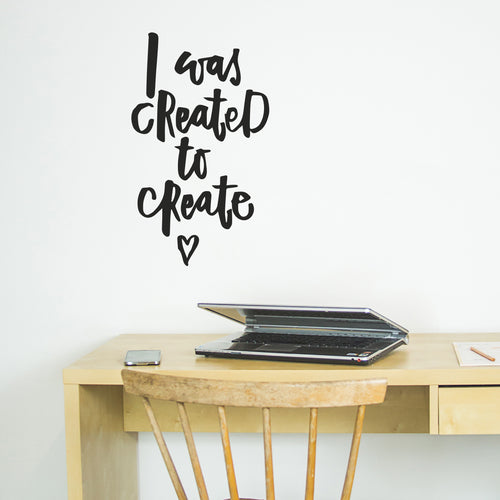 Ellen Waldren 'I was created to create' Wall Sticker