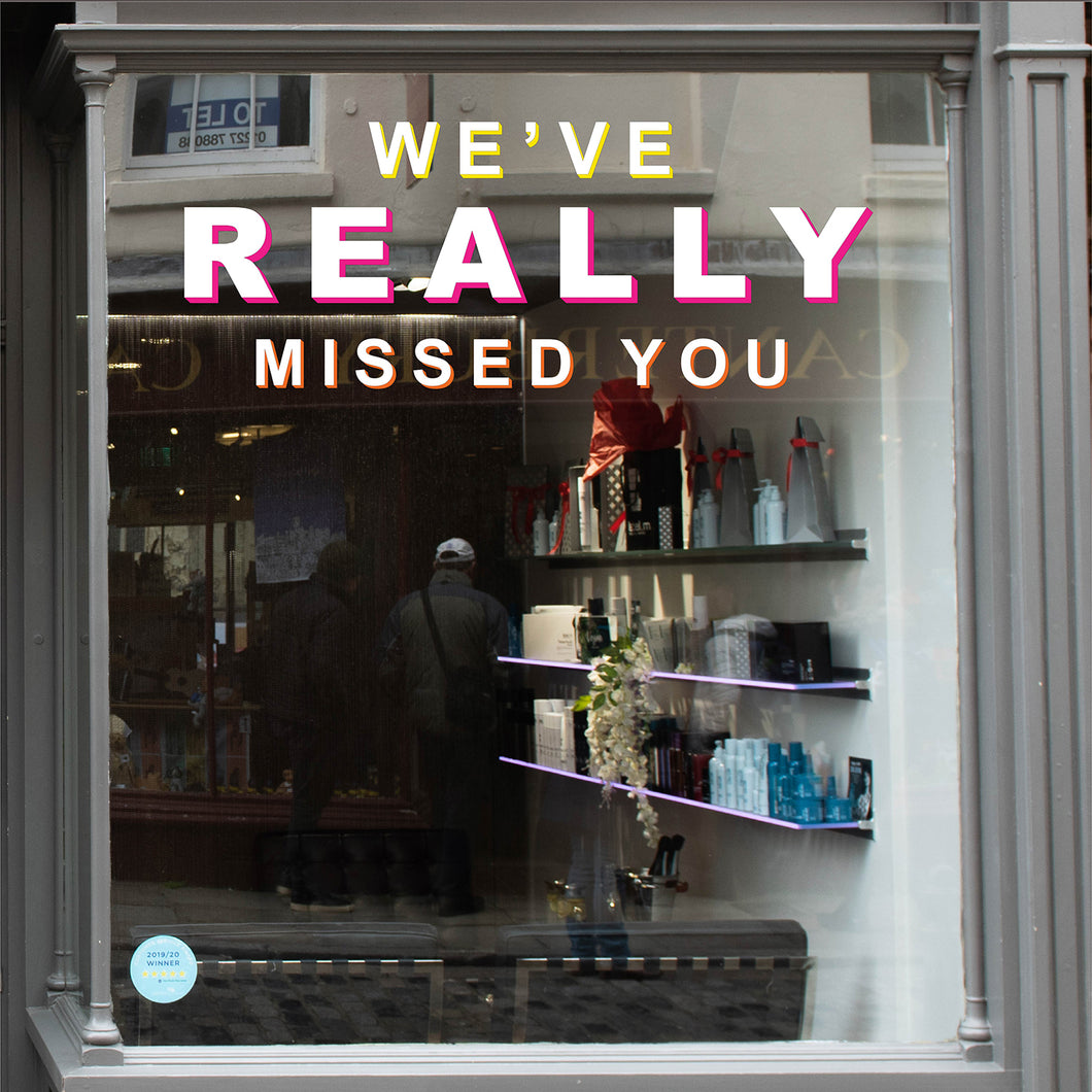 We've Really Missed You Coronavirus Retail Graphic Window Vinyl