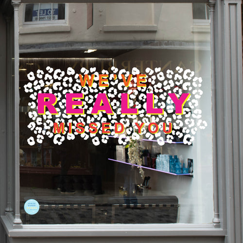 We've Really Missed You Leopard Print Coronavirus Retail Graphic Window Vinyl