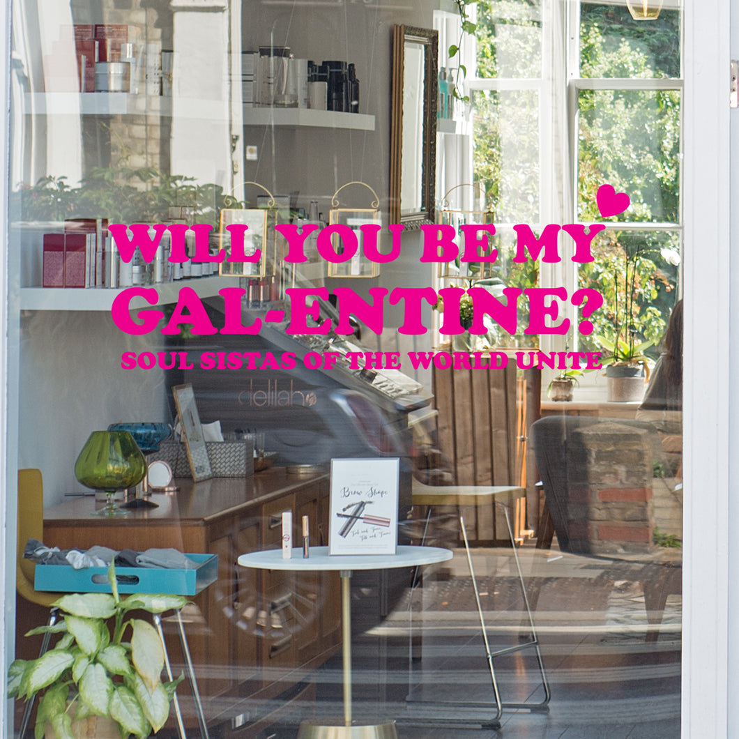 Will you be my Galentine Retail Window Vinyl