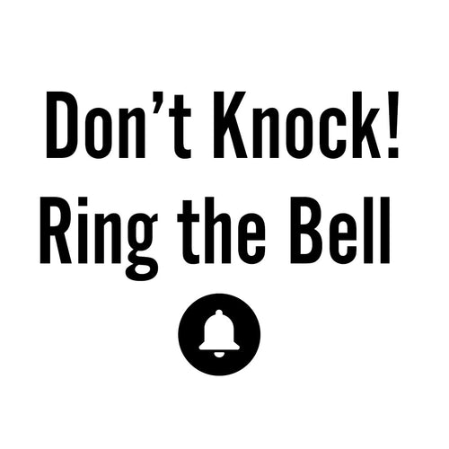 Don't knock ring the bell