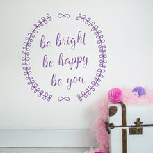 Be Bright Be Happy Be You Wall Sticker