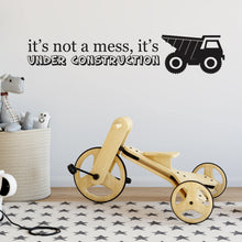 It's not a mess it's under construction Wall Sticker