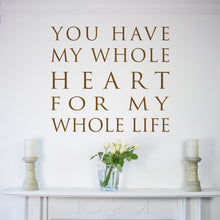 You Have My Whole Heart Wall Sticker Quote