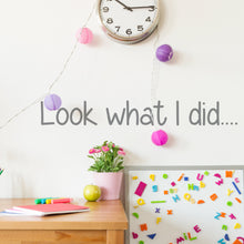 Look What I Did..... Wall Sticker