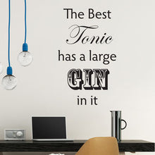 The best tonic has a large gin in it Wall Sticker