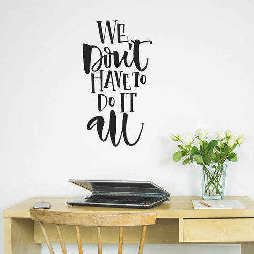 Ellen Waldren 'We don't have to do it all' Wall Sticker