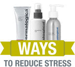 reduce the effects of stress on your skin