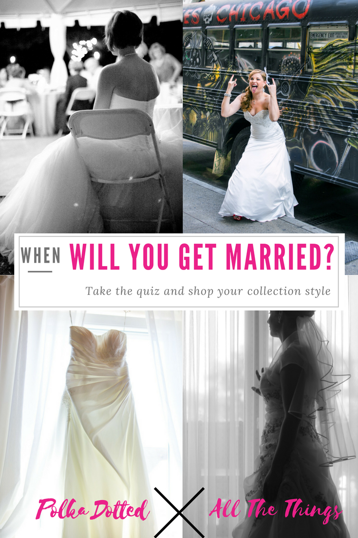 Can we guess when you'll get married? Take the quiz!