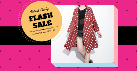Click to find out more about Black Friday Flash Sale Women's Coats 50% off