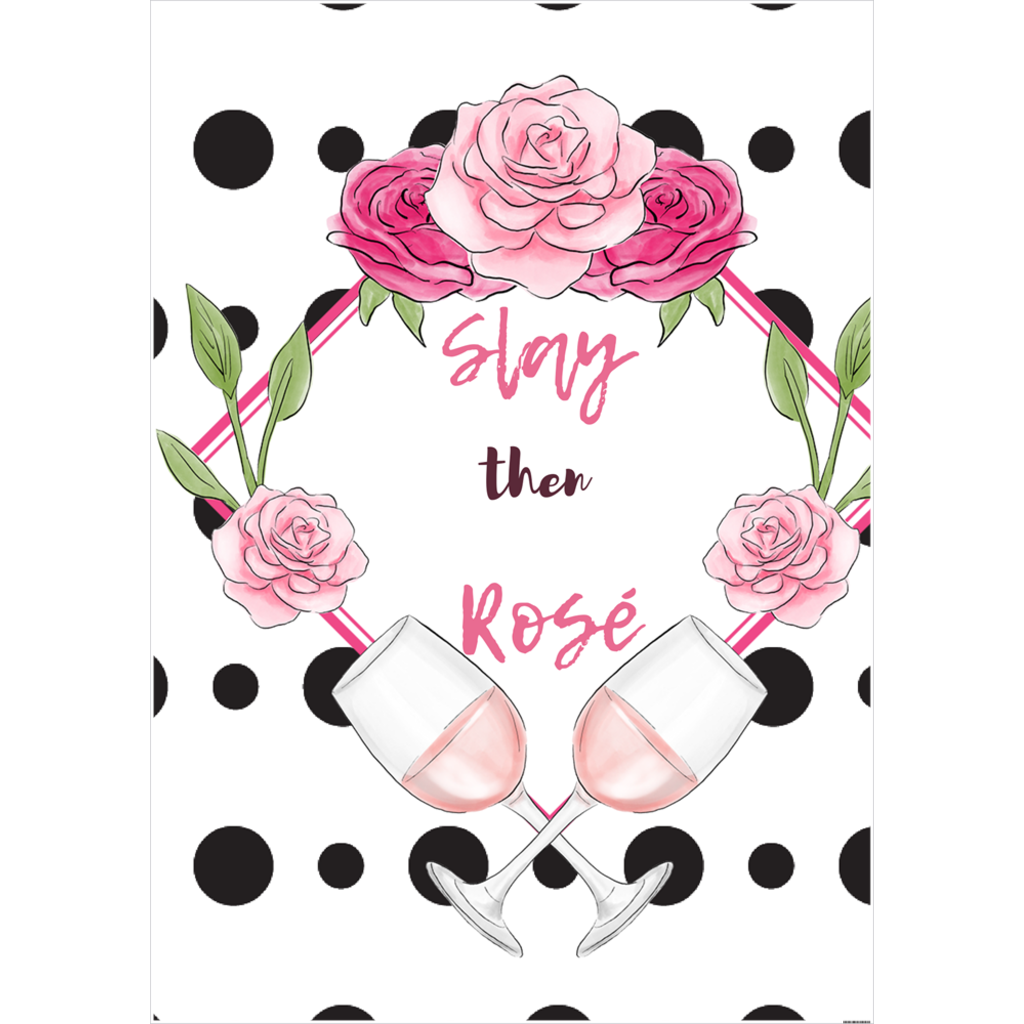 Slay Then Rosé Poster - 33.1X46.8 Inch