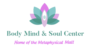 Body Mind & Soul Center. Home of the Metaphysical Mall. Your One-Stop Spiritual Shop