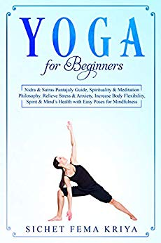 Yoga for Beginners: Nidra & Sutras Pantajaly Guide, Increase Body Flexibility, Improve Spirit & Mind's Health