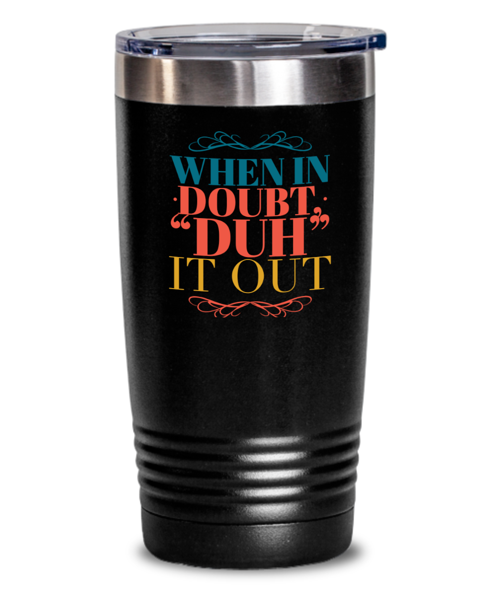 Lost for Words DUH Tumbler, Vacuum Insulated Multi Color 20 & 30 oz with Lid - Capital Elements 2 Wellness and Fitness