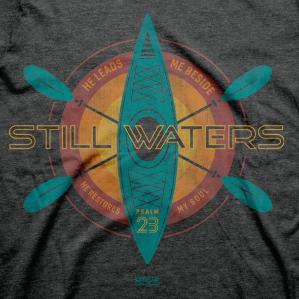 Kerusso Christian T-Shirt Still Waters Run Deep